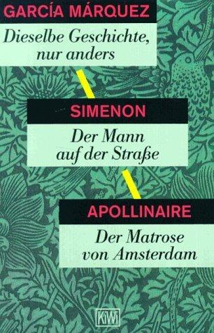 Dieselbe Geschichte, nur anders / Der Mann auf der Straße / Der Matrose von Amsterdam