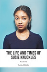The Life and Times of Susie Knuckles