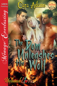 The Dom Unleashes His Wolf(Unchained Love 1)