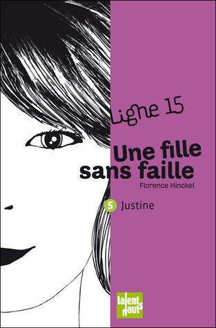 Justine : Une fille sans faille (Ligne 15 5)