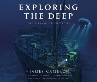 Exploring Titanic: The Expeditions of James Cameron