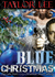 Blue Christmas: Big Girls Don't Cry Christmas Short Story (Blonde Barracuda, #1.5)