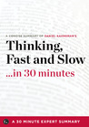 Thinking, Fast and Slow by Daniel Kahneman (30 Minute Expert Summary)