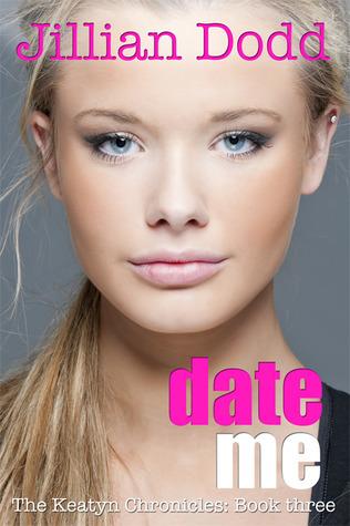 Date Me (The Keatyn Chronicles, #3)