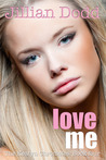 Love Me by Jillian Dodd
