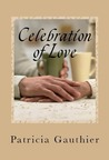 Celebration Of Love by Patricia Gauthier