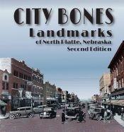 City Bones: Landmarks of North Platte, Nebraska