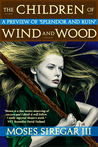 The Children of Wind and Wood (Splendor and Ruin Preview)
