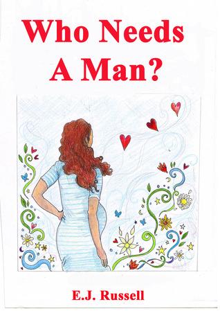 Who Needs a Man?