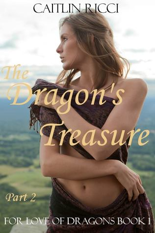 The Dragon's Treasure Part 2 (For Love of Dragons #1, Part 2)