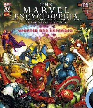 The Marvel Comics Encyclopedia: The Definitive Guide to the Characters of the Marvel Universe