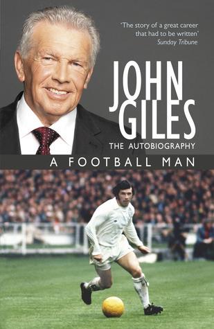 john-giles-a-football-man-my-autobiography