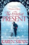 The Perfect Present by Karen Swan