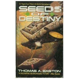 Seeds Of Destiny by Thomas A. Easton