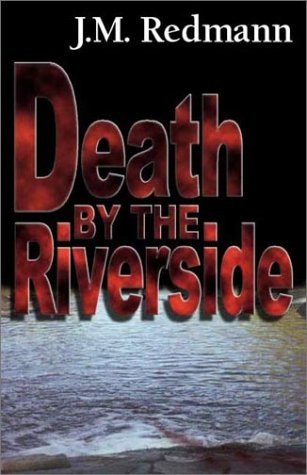 Death by the Riverside by J.M. Redmann