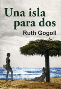 ruth gogoll una isla para dos