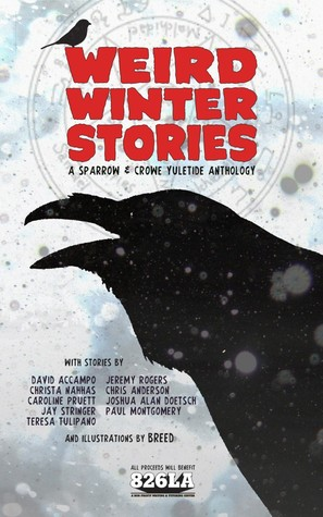 Weird Winter Stories: a Sparrow and Crowe Yuletide anthology