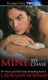 Mine to Chase by Laurann Dohner