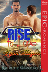 Rise to Love (Rise of the Changelings #1)