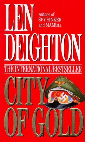 City of Gold by Len Deighton