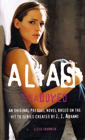 Alias: Shadowed (Prequel Series #12)
