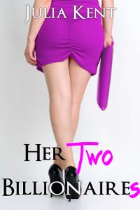 Her Two Billionaires (Her Billionaires, #3)