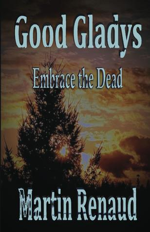 Good Gladys - Embrace the Dead