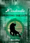 Hunting The Lion (Cinderella, #2)