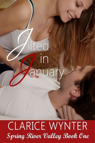Jilted In January(Spring River Valley 1) - Clarice Wynter