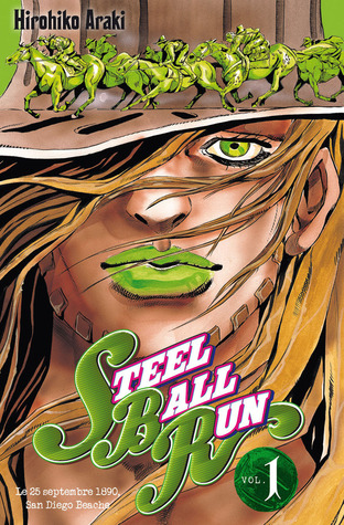 Steel Ball Run tome 1 (JoJo's Bizarre Adventure Part 7, Steel Ball Run #1)