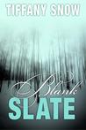 Blank Slate by Tiffany Snow