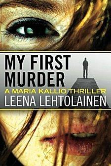 My First Murder by Leena Lehtolainen