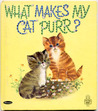 What Makes My Cat Purr? by Ann Tompert