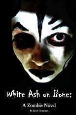 White Ash on Bone: A Zombie Novel