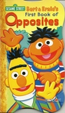Bert & Ernie's First Book of Opposites by Heather Au