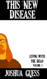 This New Disease  (Living with the Dead, #5)