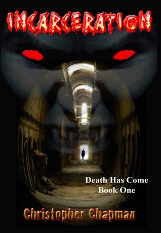 Incarceration (Death Has Come Book 1)
