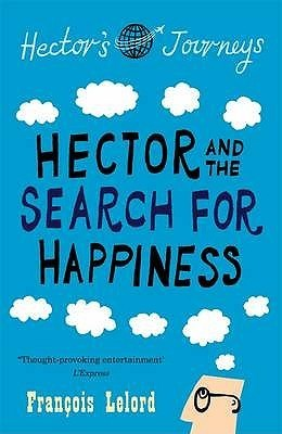 Hector and the Search for Happiness (Hector, #1)