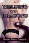 Yielding to Dragons (Monster Hunter Conquest, #7)