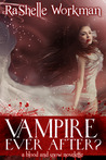 Vampire Ever After by RaShelle Workman