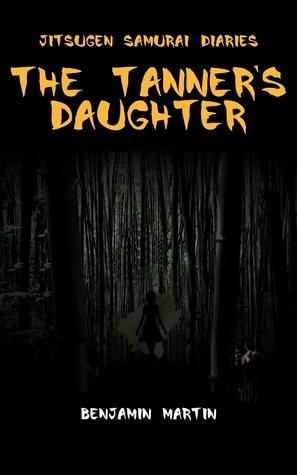 The Tanner's Daughter (Jitsugen Samurai Diaries, #1)