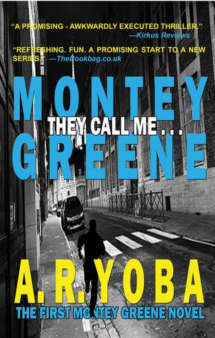 They Call Me...Montey Greene by A.R. Yoba