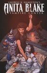 Laurell K. Hamilton's Anita Blake, Vampire Hunter: Circus of the Damned, Volume 3: The Scoundrel