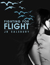Fighting for Flight by J.B. Salsbury