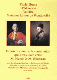 Exposé succinct de la contestation qui s'est élevée entre M. Hume & M. Rousseau avec les pièces justificatives, la Lettre de M. de Voltaire à ce sujet, la Lettre de D'Alembert à M. Hume & le Précis de Marianne Latour de Franqueville en réponse