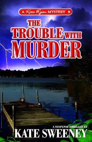 Ebook The Trouble with Murder by Kate Sweeney read!