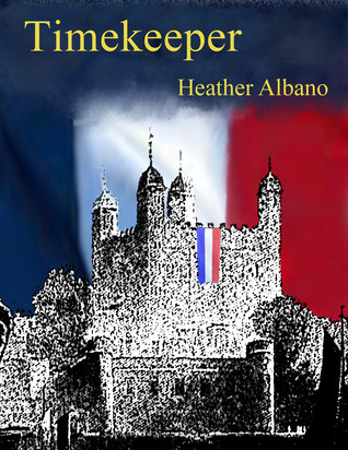 Timekeeper Keeping Time Trilogy 2 By Heather Albano