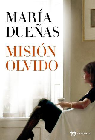 Misión Olvido by María Dueñas
