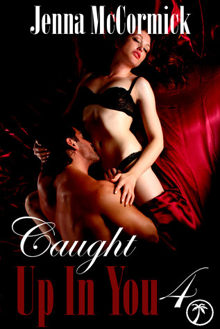Caught Up In You: The Point of No Return (Edgeplay, #4)