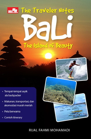 Bali, The Island of Beauty: The Traveler Notes